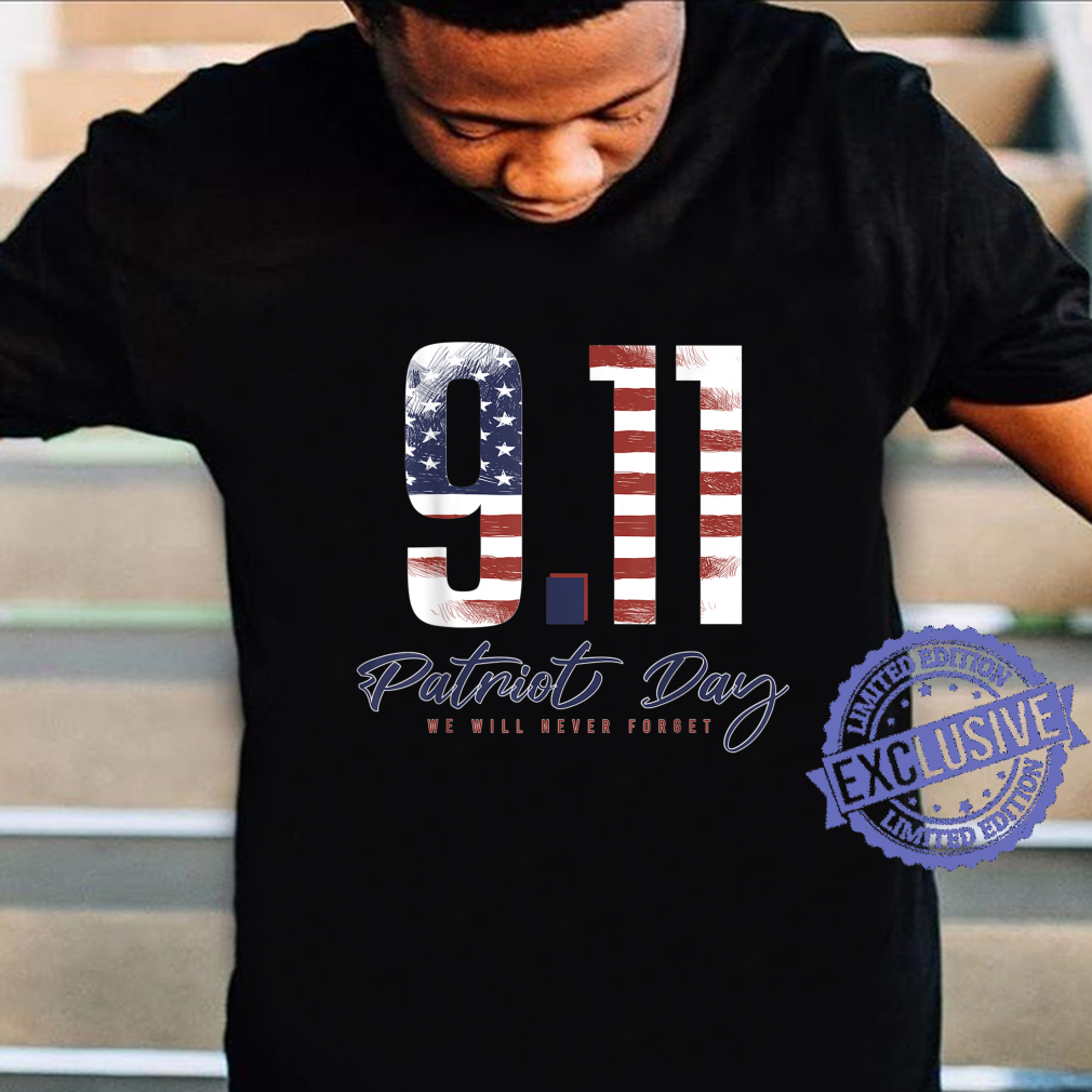 9 11 Patriot Day We Will Never Forget Shirt Masswerks Store