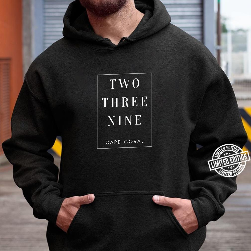 Cape Coral Florida Area Code 239 Shirt hoodie