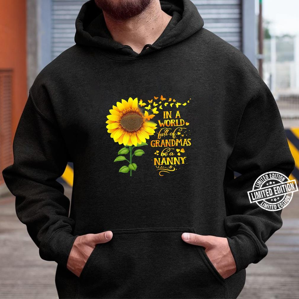 Womens In a World Full of Grandmas Be a Nanny Mother's Day Shirt hoodie