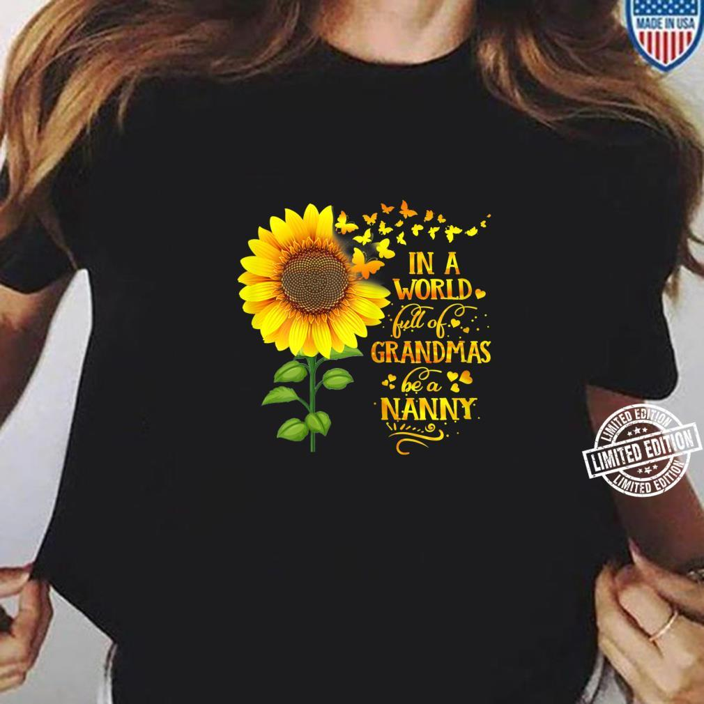 Womens In a World Full of Grandmas Be a Nanny Mother's Day Shirt ladies tee
