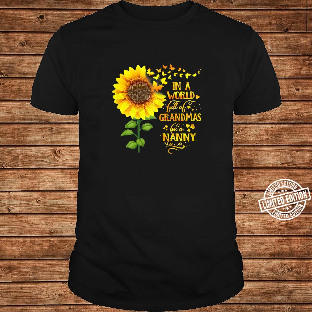 Womens In a World Full of Grandmas Be a Nanny Mother's Day Shirt long sleeved